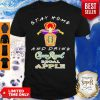 Stay Home And Drink Crown Royal Regal Apple Coronavirus Shirt