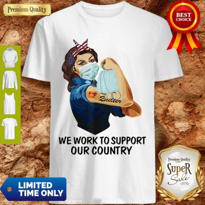 Strong Girl Quilter We Work To Support Our Country Coronavirus Shirt