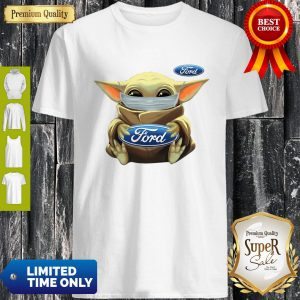 Baby Yoda Face Mask Hug Ford I Can't Stay At Home Shirt