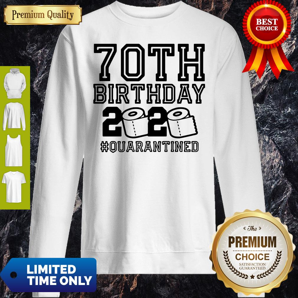 Pretty 70th Birthday 2020 Toilet Paper Quarantine Sweatshirt