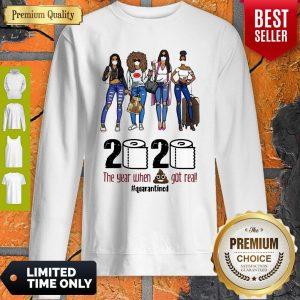 Girls Travel 2020 The Year When Shit Got Real Quarantined Sweatshirt