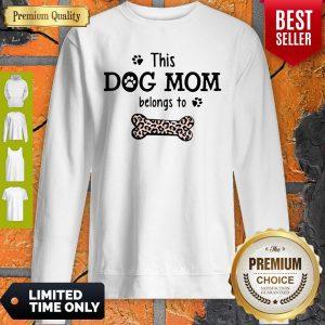 Top This Dog Mom Belongs To Personalized Sweatshirt