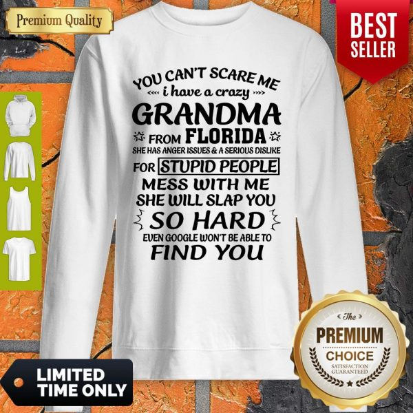 Top You Can't Scare Me I Have A Crazy Grandma Unisex Sweatshirt