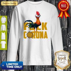 Funny Chicken Hei Hei Fuck Coronavirus Sweatshirt