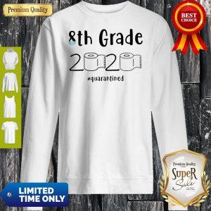 Good 8th Grade 2020 #Quarantined #Socialdistancing Sweatshirt