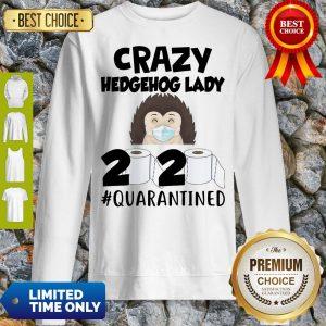 Premium Crazy Hedgehog Lady 2020 Quarantined Sweatshirt