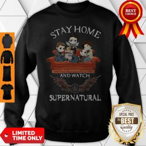 Premium Stay Home And Watch Supernatural Sweatshirt