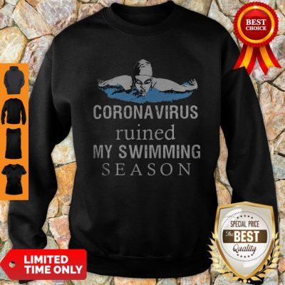 Nice Coronavirus Ruined My Swimming Season Sweatshirt