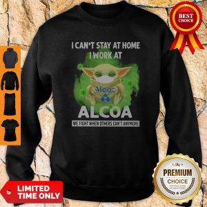 Baby Yoda Mask Hug I Can't Stay At Home I Work At Alcoa We Fight When Others Can''t Anymore Sweatshirt