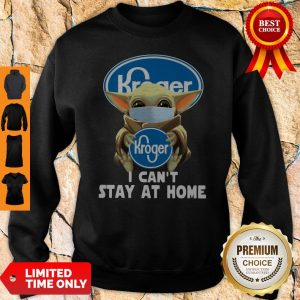 Baby Yoda Mask Hug Kroger I Can't Stay At Home Sweatshirt