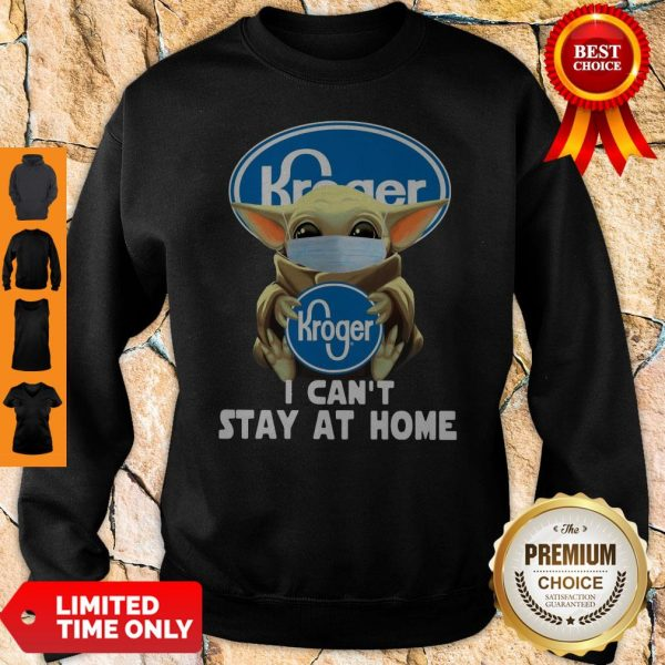 Baby Yoda Mask Hug Kroger I Can't Stay At Home Sweatshirt