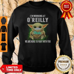Baby Yoda Mask Hug I'm Working At OReilly We Are Here To Fight With You Sweatshirt