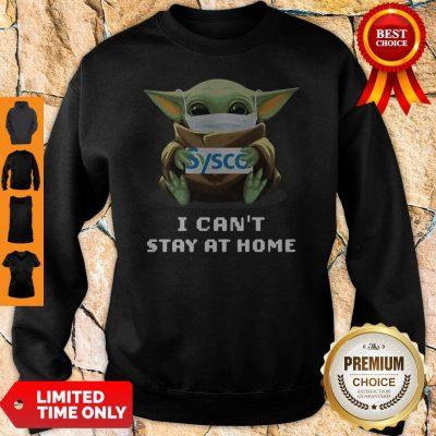 Baby Yoda Mask Hug Sysco I Can't Stay At Home Sweatshirt