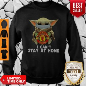 Star Wars Baby Yoda Mask Manchester United I Can't Stay At Home Sweatshirt