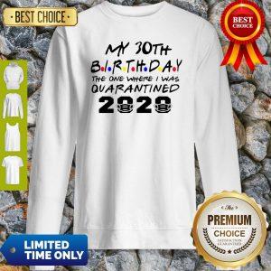 Choose Your Birthday Quarantined 30th Birthday Quarantine Sweatshirt