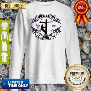 COVID-19 2020 Lineman Operation Enduring Clusterfuck Sweatshirt