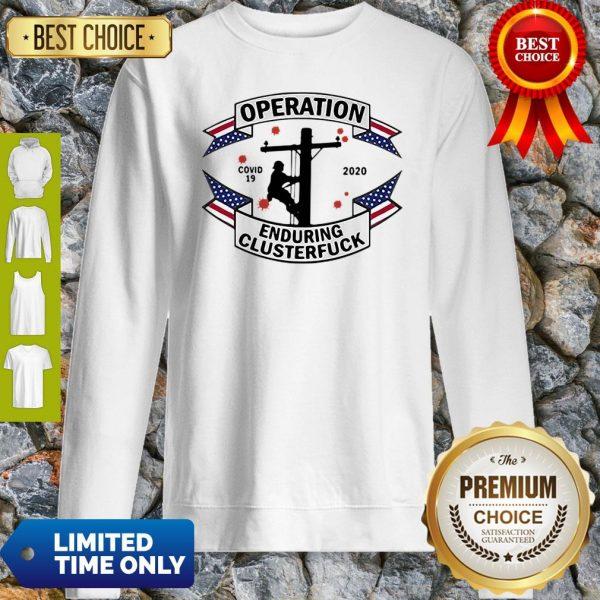 COVID-19 2020 Lineman Operation Enduring Clusterfuck Sweatshirt