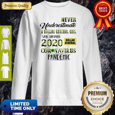 Never Underestimate A Dollar General Girl Who Survived 2020 Coronavirus Sweatshirt