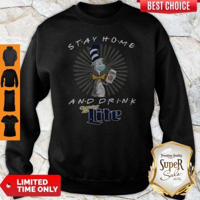 Dr. Seuss Stay Home And Drink Miller Lite Coronavirus Sweatshirt