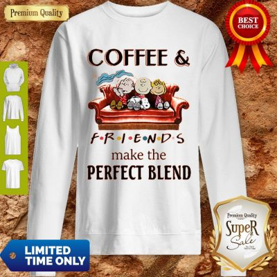 Official Hot Coffee And Peanuts Friends Make The Perfect Blend Sweatshirt