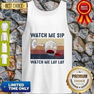 Cute Watch Me Sip Watch Me Lay Lay Vintage Tank Top