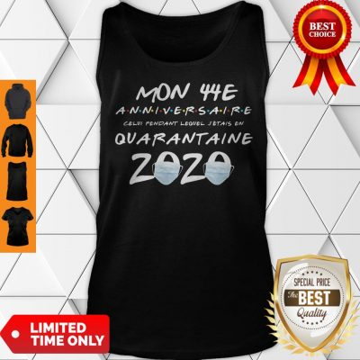 Mon 44E Anniversaire Quarantaine 2020 Coronavirus Tank Top