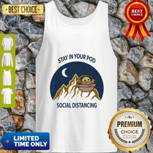 Stay In Your Pod Social Distancing Baby Yoda 2020 Tank Top
