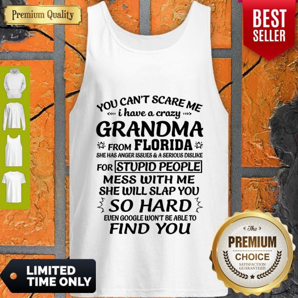Top You Can't Scare Me I Have A Crazy Grandma Unisex Tank Top
