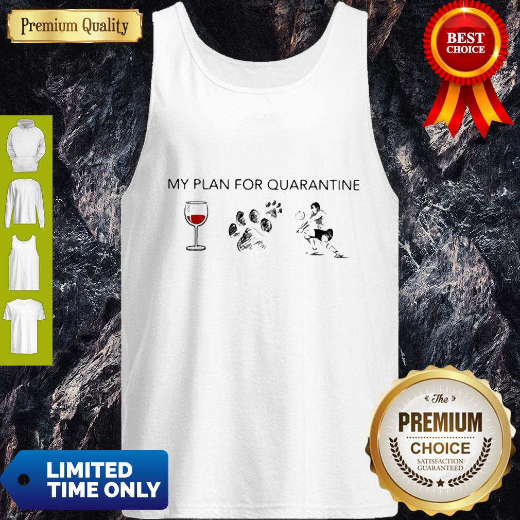 My Plan For Quarantine Wine Paws Dog And Volleyball Tank Top