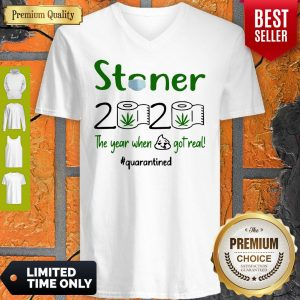 The Year When Got Real Quarantined Weed Stoner 2020 V-Neck