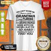 Top You Can't Scare Me I Have A Crazy Grandma Unisex V-Neck