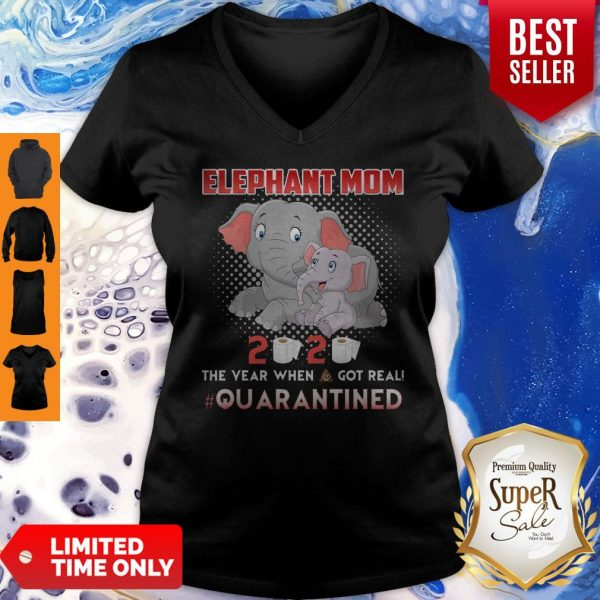 Elephant Mom 2020 The Year When Shit Got Real Quarantined V-Neck