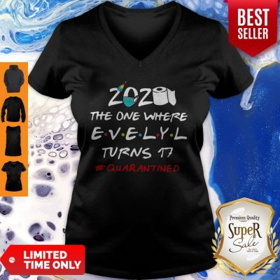 2020 The One Where Evelyl Turns 17 #Quarantined COVID-19 V-Neck