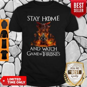 Awesome Stay Home And Watch Game Of Thrones Shirt