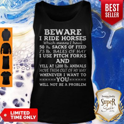 Beware My Daughter Rides Horses Which Means I Hauls Tank Top