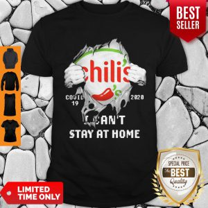 Blood Inside Me Chili's COVID-19 2020 I Can't Stay At Home Shirt