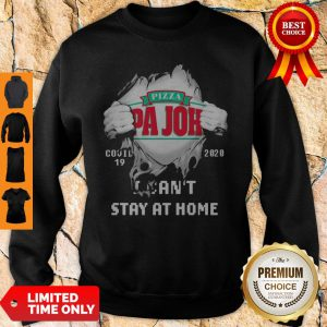 Blood Inside Me Pizza Pa Johns COVID-19 2020 I Cant Stay At Home Sweatshirt