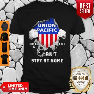 Blood Inside Me Union Pacific COVID-19 2020 I Can't Stay At Home Shirt