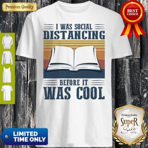Book I Was Social Distancing Before It Was Cool Vintage Shirt