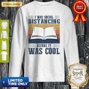 Book I Was Social Distancing Before It Was Cool Vintage Sweatshirt