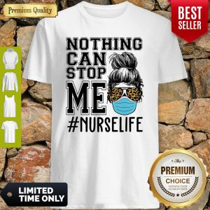 Bun Hair Nothing Can Stop Me Nurse Life Shirt