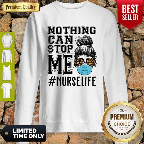Bun Hair Nothing Can Stop Me Nurse Life Sweatshirt