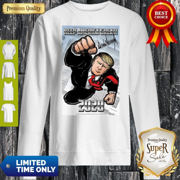 Funny Trump Superman Keep America Great 2020 Sweatshirt