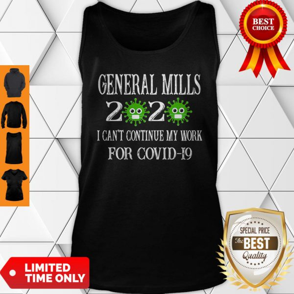 General Mills 2020 Mask I Can't Continue My Work For Covid-19 Tank Top