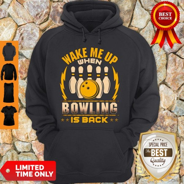 Top Wake Me Up When Bowling Is Back Hoodie