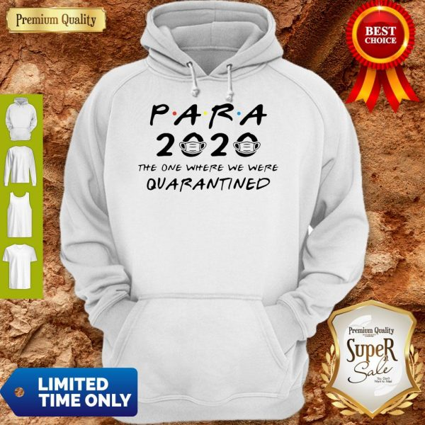 Para 2020 The One Where We Were Quarantined Hoodie
