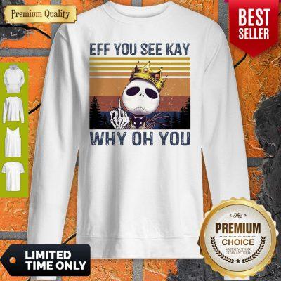 Jack Skellington Eff You See Kay Why Oh You Vintage Sweatshirt