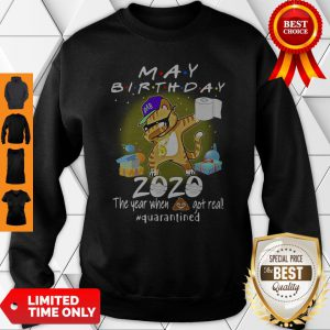 May Birthday Cat 2020 Mask Toilet Paper The Year When Shit Got Real Quarantined Sweatshirt