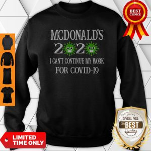Mcdonald's Mills 2020 Mask I Can't Continue My Work For Covid-19 Sweatshirt