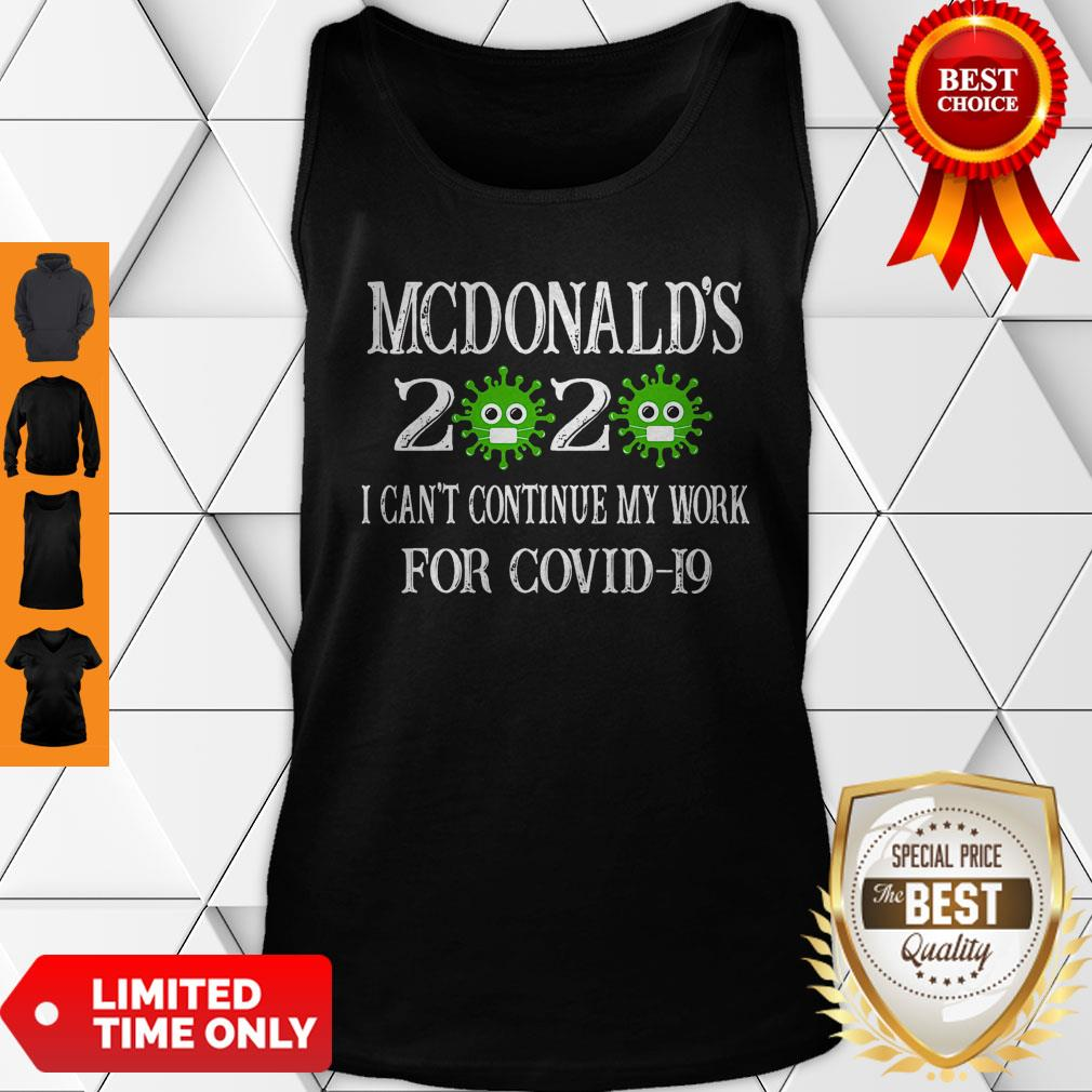 Mcdonald's Mills 2020 Mask I Can't Continue My Work For Covid-19 Tank Top